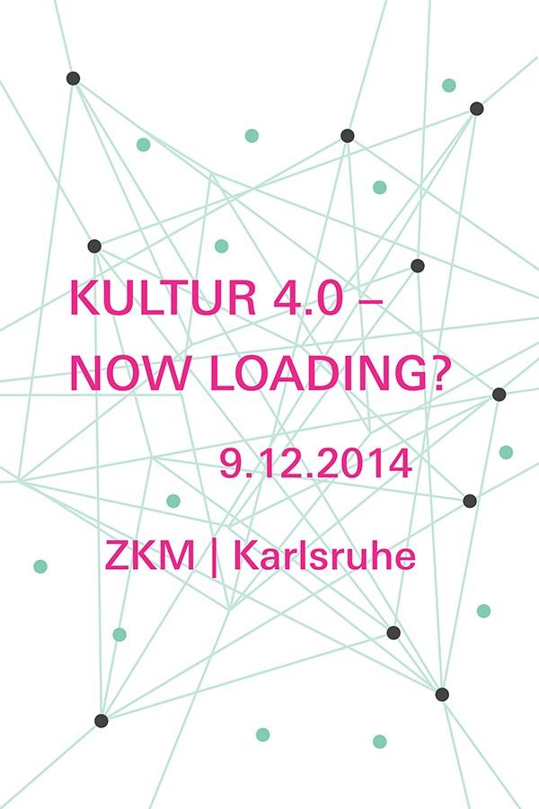 Kultur 4.0 – Now Loading